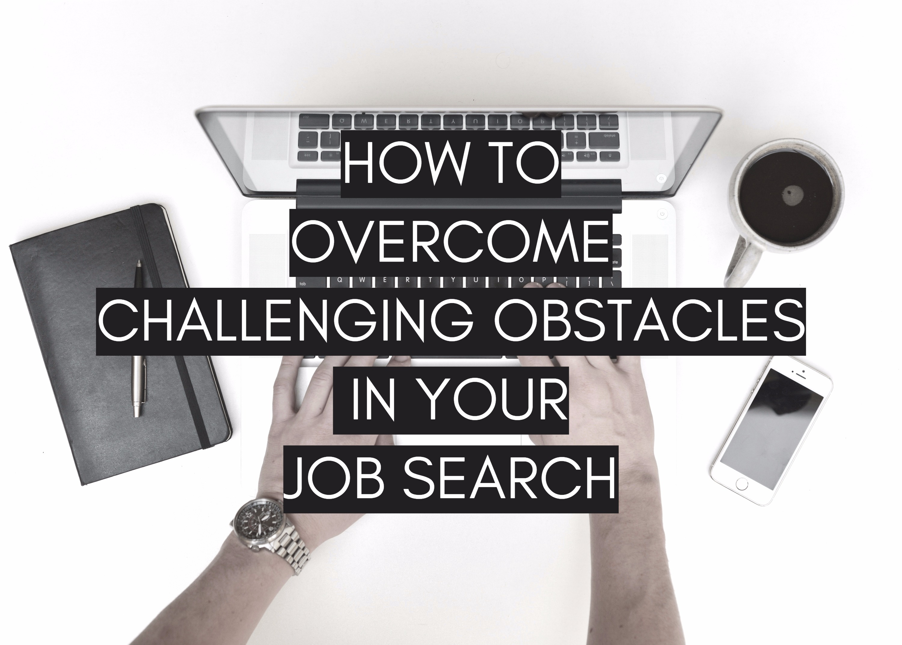 How to Overcome Challenging Obstacles in Your Job Search | Armstrong